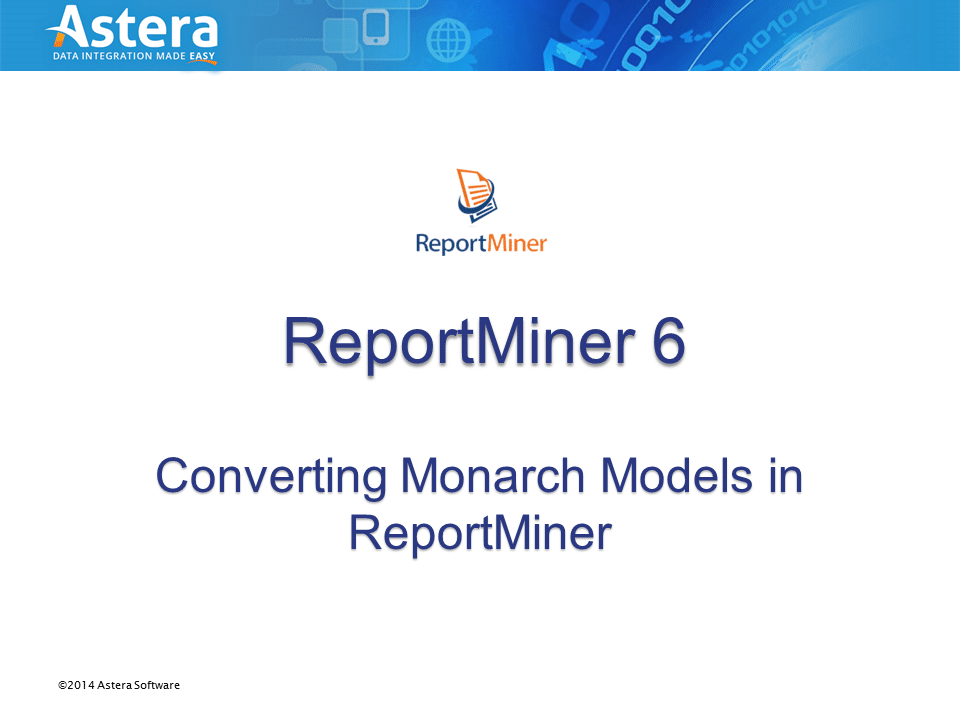 Converting your Monarch models in ReportMiner