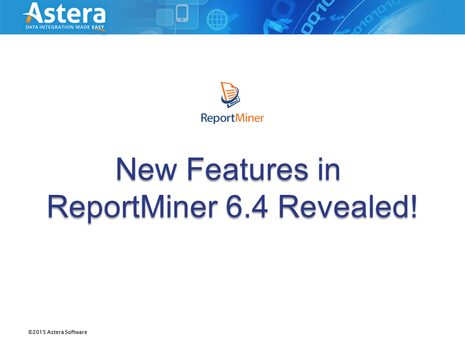 New Features in ReportMiner 6.4 Revealed Webinar