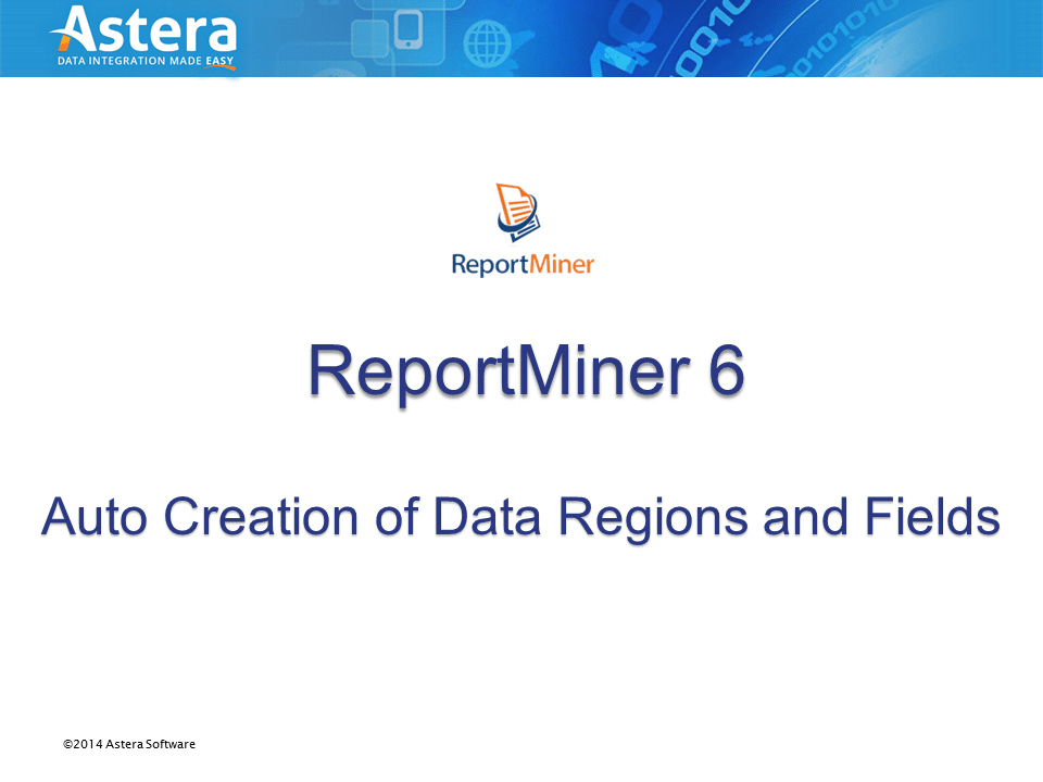 Auto Creating Data Regions and Fields in ReportMiner 6.4