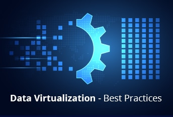 Best Practices for Data Virtualization